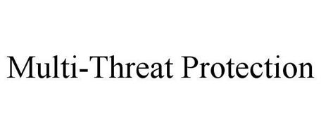 MULTI-THREAT PROTECTION