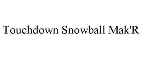 TOUCHDOWN SNOWBALL MAK'R