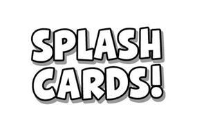 SPLASH CARDS!