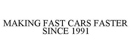 MAKING FAST CARS FASTER SINCE 1991