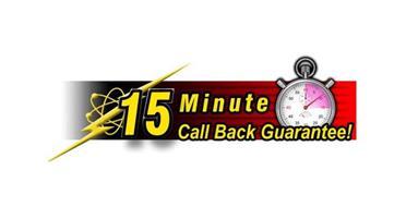 15 MINUTE CALL BACK GUARANTEE!