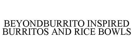 BEYONDBURRITO INSPIRED BURRITOS AND RICE BOWLS