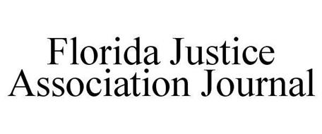 JOURNAL FLORIDA JUSTICE ASSOCIATION