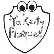 YAKETY PLAQUES
