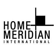 HOME MERIDIAN INTERNATIONAL