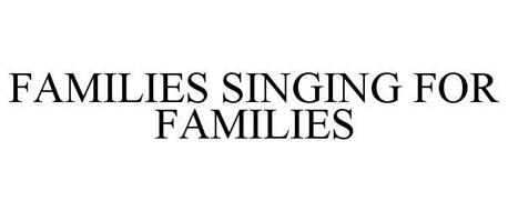 FAMILIES SINGING FOR FAMILIES