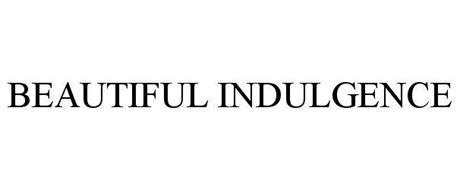BEAUTIFUL INDULGENCE