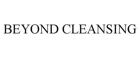 BEYOND CLEANSING