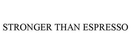 STRONGER THAN ESPRESSO