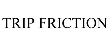 TRIP FRICTION