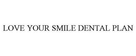 LOVE YOUR SMILE DENTAL PLAN