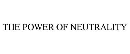 THE POWER OF NEUTRALITY