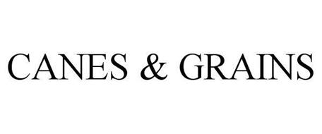 CANES & GRAINS
