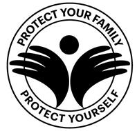 PROTECT YOUR FAMILY PROTECT YOURSELF