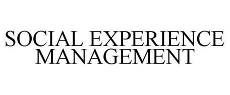 SOCIAL EXPERIENCE MANAGEMENT