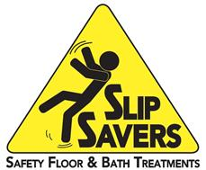 SLIP SAVERS SAFETY FLOOR & BATH TREATMENTS