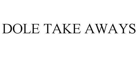 DOLE TAKE AWAYS