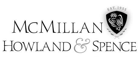 MCMILLAN HOWLAND & SPENCE EST. 1955