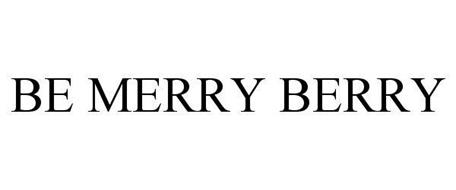 BE MERRY BERRY