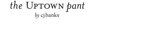 THE UPTOWN PANT BY CJ BANKS