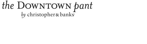 THE DOWNTOWN PANT BY CHRISTOPHER & BANKS