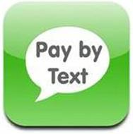 PAY BY TEXT
