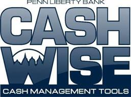PENN LIBERTY BANK CASH WISE CASH MANAGEMENT TOOLS