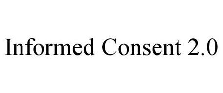 INFORMED CONSENT 2.0