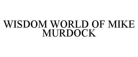 WISDOM WORLD OF MIKE MURDOCK