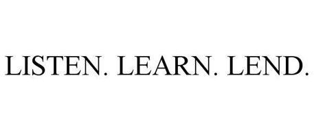 LISTEN. LEARN. LEND.