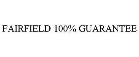 FAIRFIELD 100% GUARANTEE