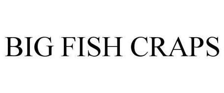BIG FISH CRAPS