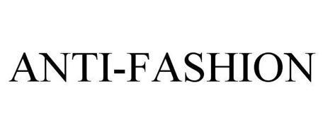ANTI-FASHION