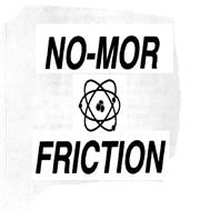 NO-MOR FRICTION