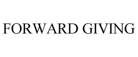FORWARD GIVING
