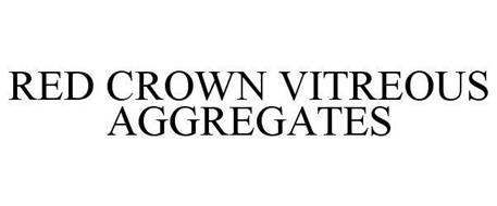 RED CROWN VITREOUS AGGREGATES