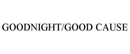 GOODNIGHT/GOOD CAUSE