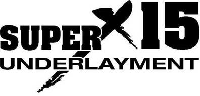 SUPERX15 UNDERLAYMENT
