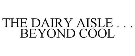 THE DAIRY AISLE . . . BEYOND COOL