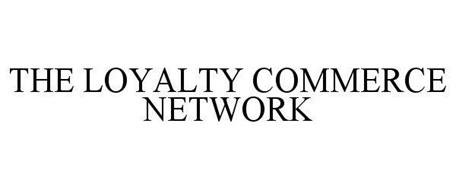 THE LOYALTY COMMERCE NETWORK