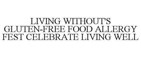 LIVING WITHOUT'S GLUTEN-FREE FOOD ALLERGY FEST CELEBRATE LIVING WELL