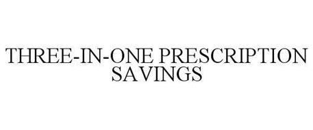 THREE-IN-ONE PRESCRIPTION SAVINGS