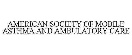 AMERICAN SOCIETY OF MOBILE ASTHMA AND AMBULATORY CARE