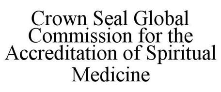 CROWN SEAL GLOBAL COMMISSION FOR THE ACCREDITATION OF SPIRITUAL MEDICINE