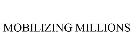MOBILIZING MILLIONS