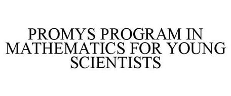 PROMYS PROGRAM IN MATHEMATICS FOR YOUNG SCIENTISTS