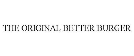 THE ORIGINAL BETTER BURGER
