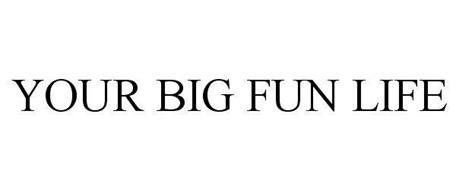 YOUR BIG FUN LIFE