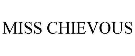 MISS CHIEVOUS