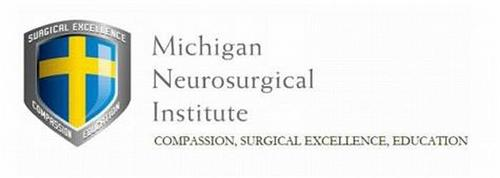 MICHIGAN NEUROSURGICAL INSTITUTE, COMPASSION, SURGICAL EXCELLENCE, EDUCATION